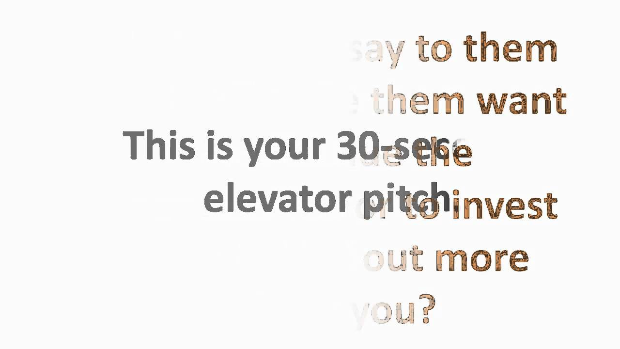 30 second elevator pitch 30 second elevator pitch