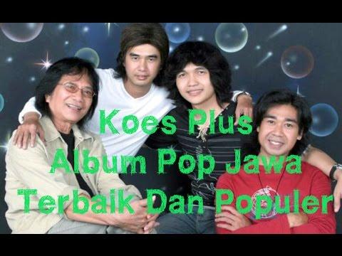 Koes Plus Album Pop Jawa Terbaik Dan Populer | Nonstop Tembang Kenangan 80an 90an
