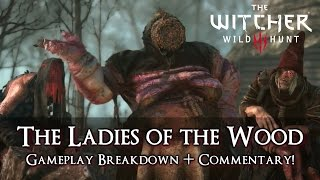 "Witcher 3: Wild Hunt - ""Ladies of the Wood"" Demo Gameplay Breakdown [Commentary Analysis]"