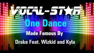 Drake Feat. Wizkid & Kyla - One Dance (Karaoke Version) with Lyrics HD Vocal-Star Karaoke