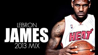 Best 2013 LeBron James Mix - Standing in the HALL OF FAME! ᴴᴰ