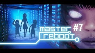 Master Reboot [] Part 7