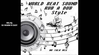 oNE dROP mIX   rUB A Dub  World Beat Sound  sTYLE