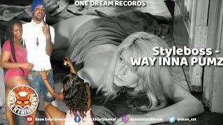 StyleBoss - Way Inna Pumz (Raw) August 2018