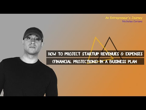 How To Project Startup Revenues & Expenses (Financial Projections) in a Business Plan