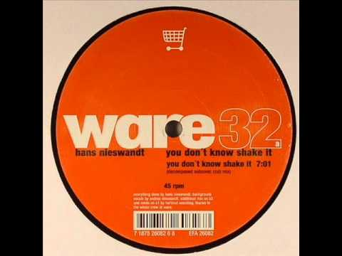 Hans Nieswandt - You Don't Know Shake It (Decomposed Subsonic Club Mix)