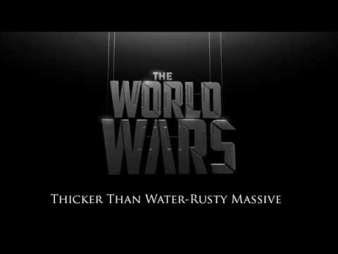 The World Wars Soundtrack~Thicker Than Water~Rusty Massive