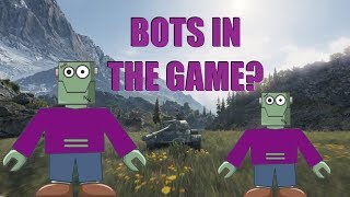 WOT - Bots In The Game?! | World of Tanks