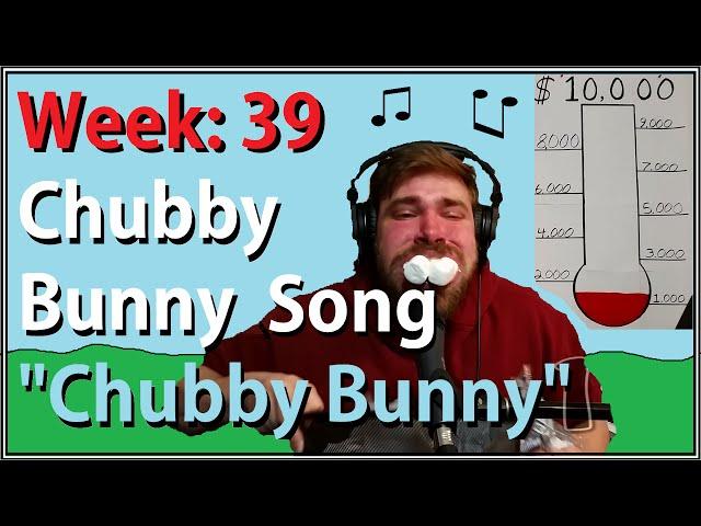 """Week 39: Chubby Bunny Challenge Song - """"Chubby Bunny"""""""