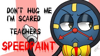 Don't Hug Me I'm Scared: Teachers - (LONG) Speedpaint