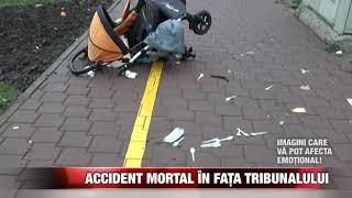 Accident mortal în fața Tribunalului