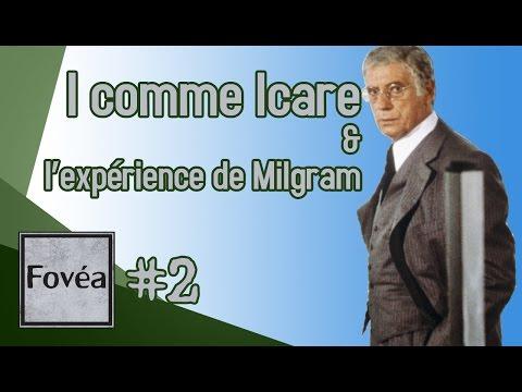 I... comme Icare & l'expérience de MILGRAM - FOVEA #2