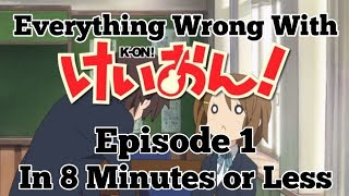 Everything Wrong With K-ON! Episode 1 in 8 min. or less