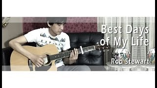 Best Days of My Life - Rod Stewart - Fingerstyle Guitar Cover by Ivan Suka Musik | Part. 3