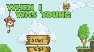 When I Was Young Walkthrough
