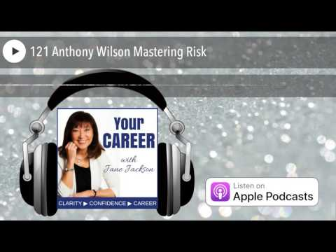 121 Anthony Wilson Mastering Risk