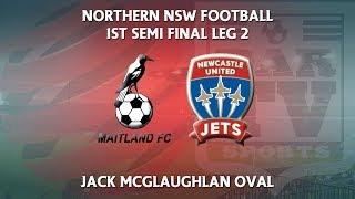 2018 Northern NPL U20s Semi Final Leg 2 - Maitland v Newcastle Jets Youth