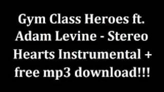 Gym Class Heroes ft. Adam Levine - Stereo Hearts Instrumental + Free mp3 download!!! (official music
