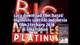 Video Cara download film barat/Bigmovie subtitle indonesia2018/2019 download MP3, 3GP, MP4, WEBM, AVI, FLV Oktober 2018