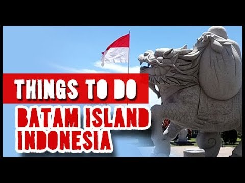 Things to do in Batam Island Indonesia