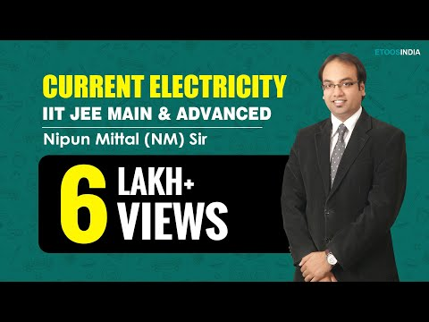 Current Electricity by Nipun Mittal (NM) Sir (ETOOSINDIA.COM)