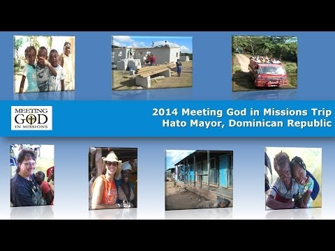 2014 Meeting God in Missions Trip Slideshow