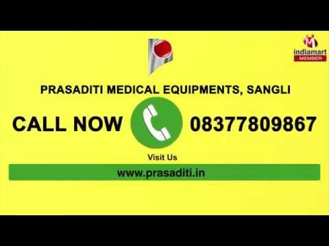 Medical Equipment By  Prasaditi Medical Equipments, Sangli