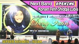 Seperti Kemarin - Noah || Next Band Cover - OPENING KONSER FATIN