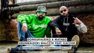 DonGURALesko & Matheo - Grunwaldzki Walczyk feat  Kaczor [MIŁOŚĆ, SZMARAGD i KROKODYL]