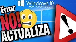 ⚠️ Error de Windows 10 May 2019 Update / No Actualiza Windows / ULTIMA ACTUALIZACION
