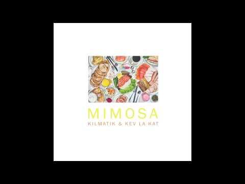 KILMATIK & Kev La Kat - Mimosa