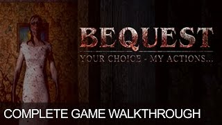 Bequest  Complete Game Walkthrough Full Game Story