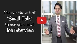 Master the art of 'Small Talk' to ace your next Job Interview