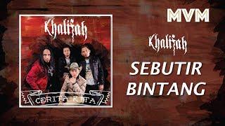 Khalifah - Sebutir Bintang (Official Lyrics Video)