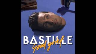 BASTILLE - GOOD GRIEF (AUDIO)