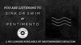 "Pentimento - ""Sink Or Swim"""