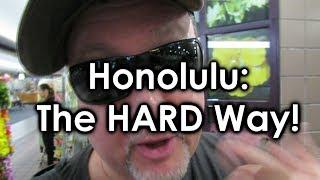 Honolulu (The Hard Way!)