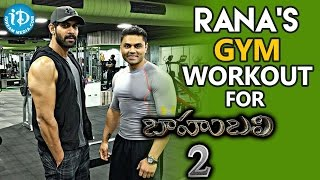 Rana's Gym Workout For Bahubali 2 - Prabhas || Anushka Shetty || SS Rajamouli