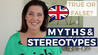 british stereotypes busted