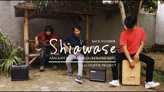 ASAL KAU BAHAGIA/KEBAHAGIAN(SHIAWASE)幸せ-BACK NUMBER   ACOUSTIC COVER BY WE BAND + LIRIK