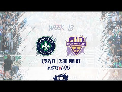 USL LIVE - Saint Louis FC vs Louisville City FC 7/22/17