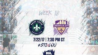 USL LIVE - Saint Louis FC vs Louisville City FC 7/22/17
