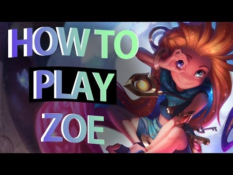 How To Play Zoe - Tips & Tricks -  Zoe Guide (S10) (2020)