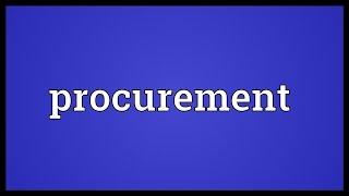 Procurement Meaning