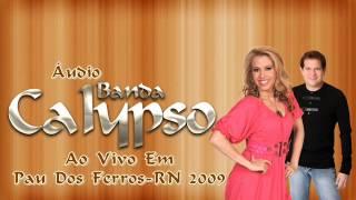 Áudio Banda Calypso - Ao Vivo Em Pau Dos Ferros-RN 2009