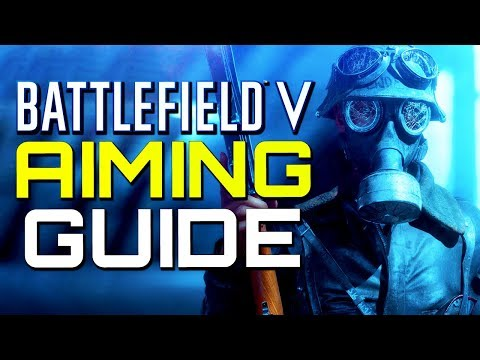Battlefield 5: Aim Guide - Improve your Aim! (Battlefield V