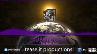 Repeat youtube video DubstEdgar ft. The Mad King