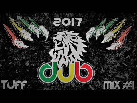 Best of New Dub Mix  , Rub a Dub , Dub a Dub , Dub Compilation [Tuff Dub Mix 2017 #1]