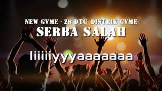 Serba Salah Lyrik Video  New Gvme ZB DTG District Gvme