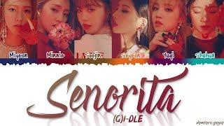 (G)I-DLE - 'SENORITA' Lyrics [Color Coded_Han_Rom_Eng]
